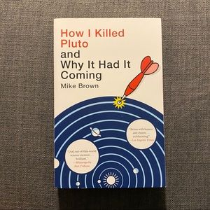 How I Killed Pluto by Mike Brown